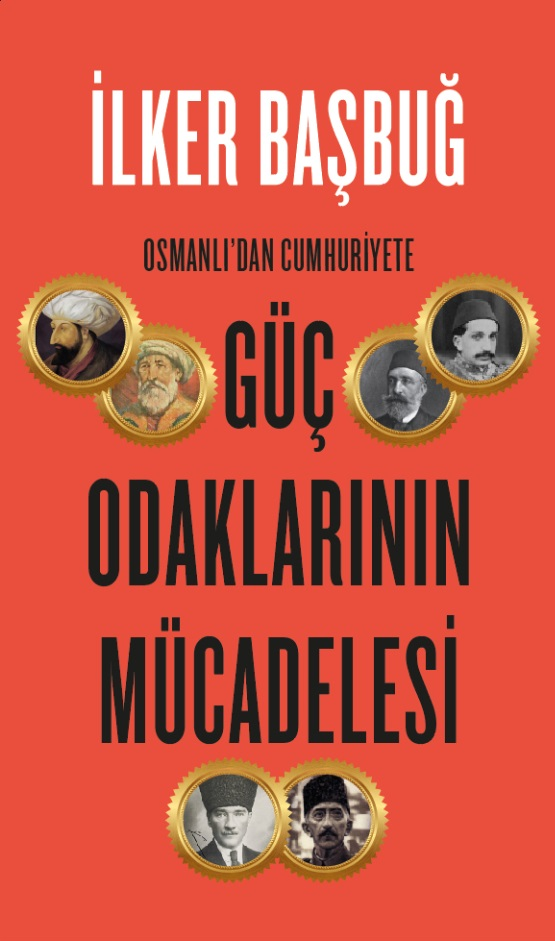 Ilker Basbug: The Struggle of Power Groups from Ottoman to Republic